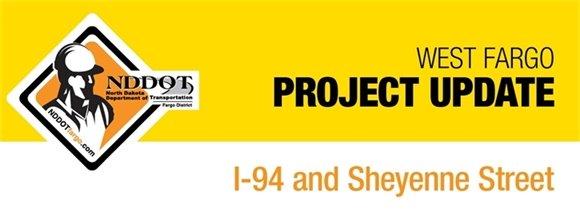West Fargo Project Update header for I-94 and Sheyenne Street interchange