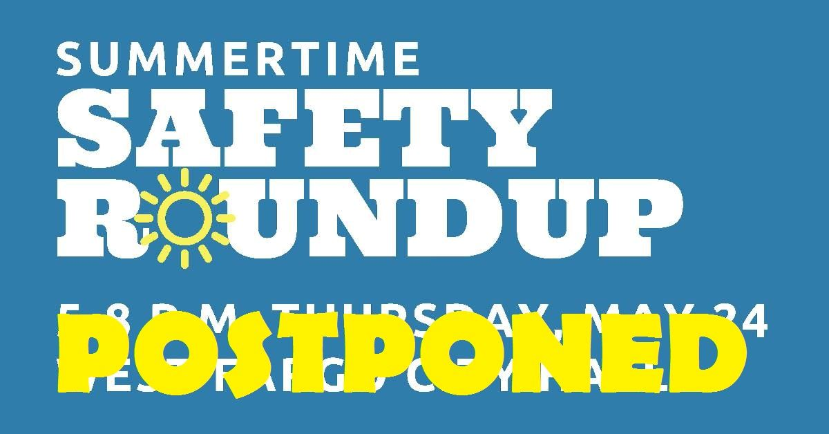 Summertime Safety Roundup Postponed