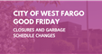 Good Friday Schedule Changes