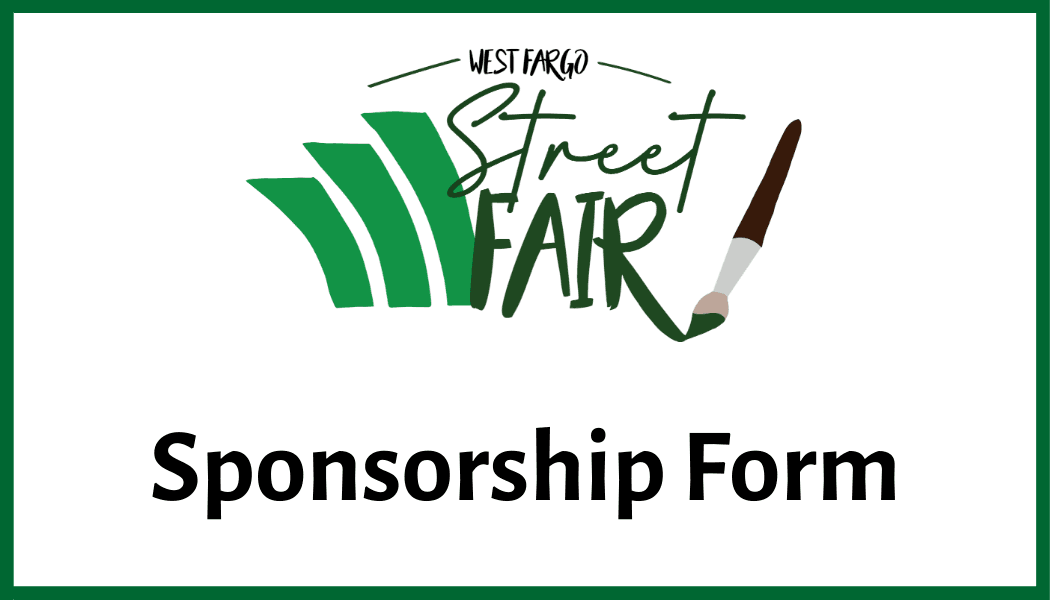 Click here to view the West Fargo Street Fair Sponsorship Form