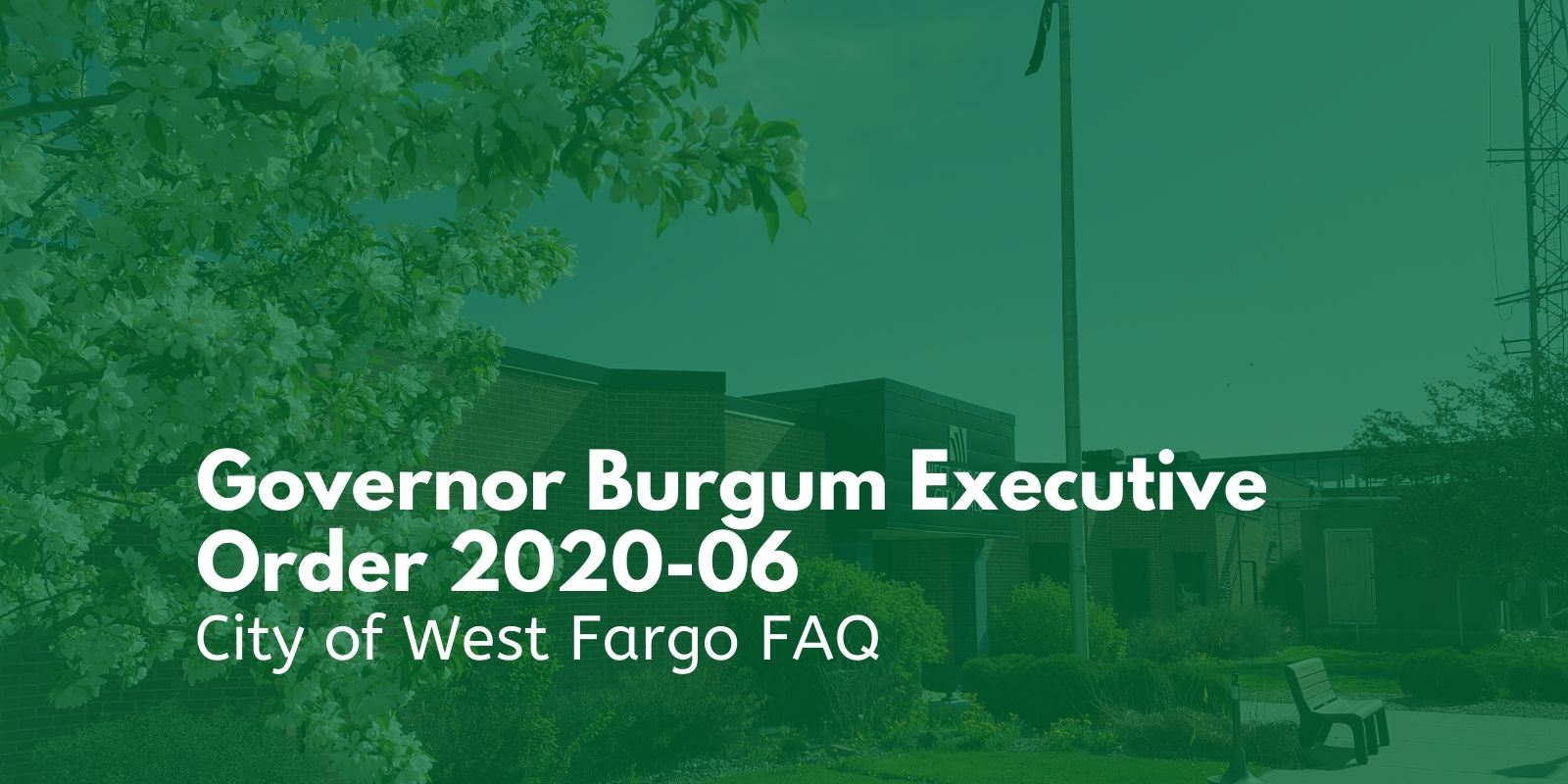 North Dakota Governor Burgum Executive Order 2020-06 FAQ