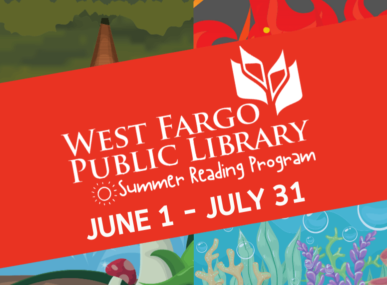 West Fargo Public Library Summer Reading Program June 1 - July 31