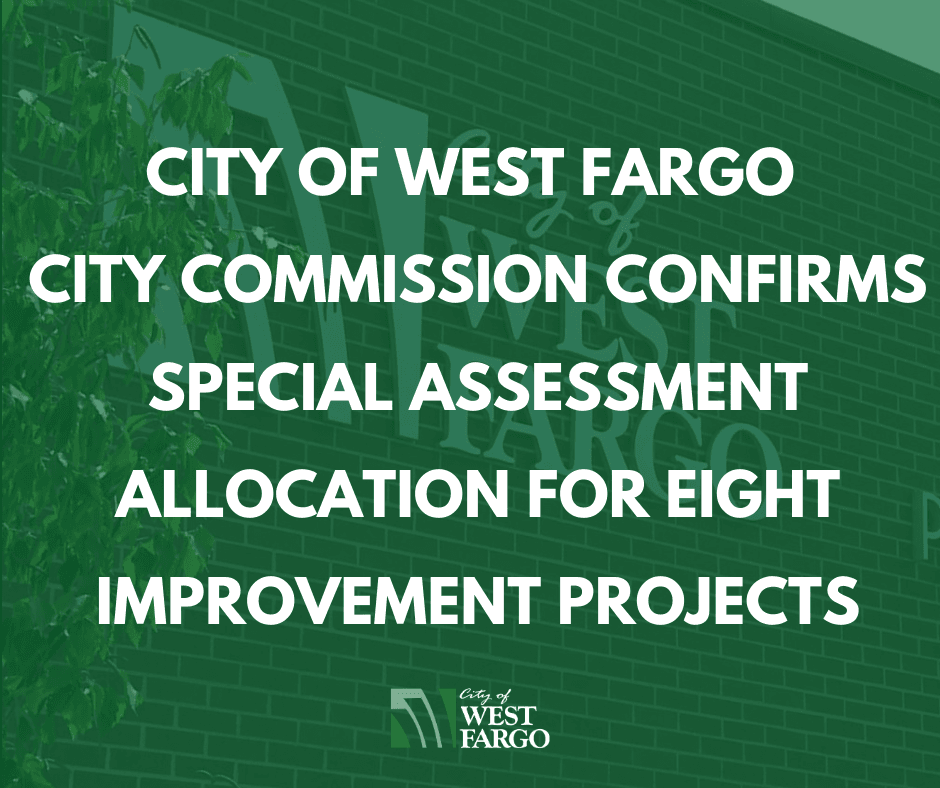 City of West Fargo City Commission confirms special assessment allocation for eight improvement proj